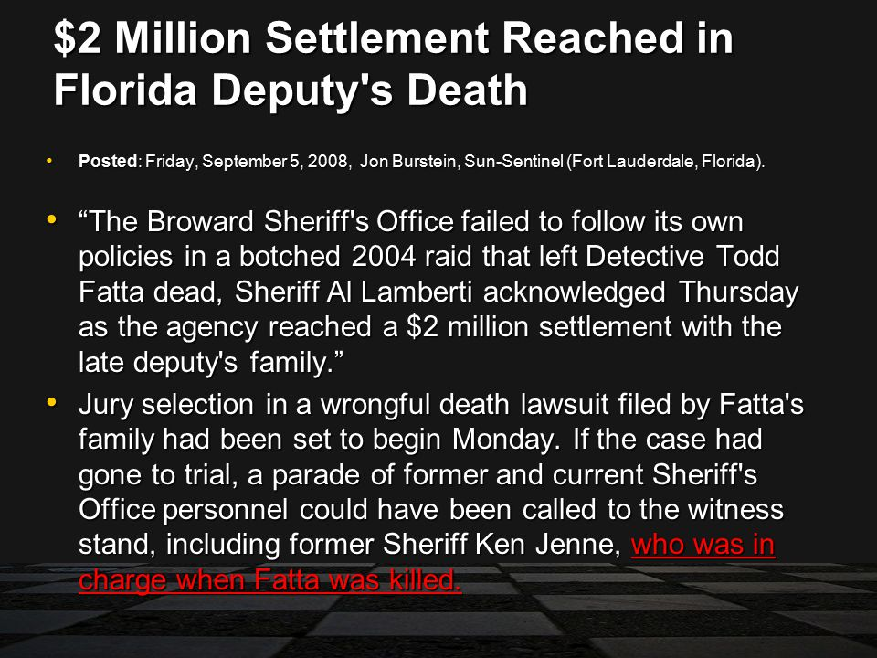 $2 Million Settlement Reached in Florida Deputy s Death Posted: Friday, September 5, 2008, Jon Burstein, Sun-Sentinel (Fort Lauderdale, Florida).