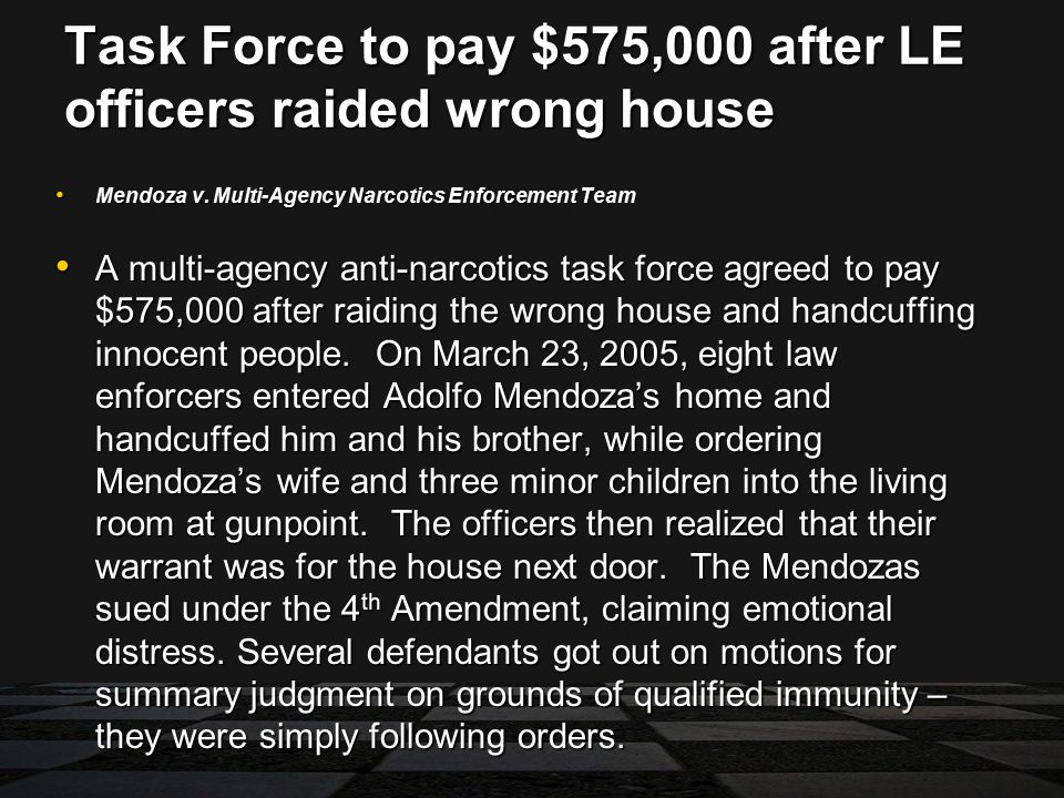 Task Force to pay $575,000 after LE officers raided wrong house Mendoza v.