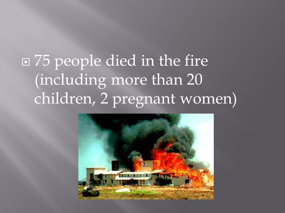  75 people died in the fire (including more than 20 children, 2 pregnant women)