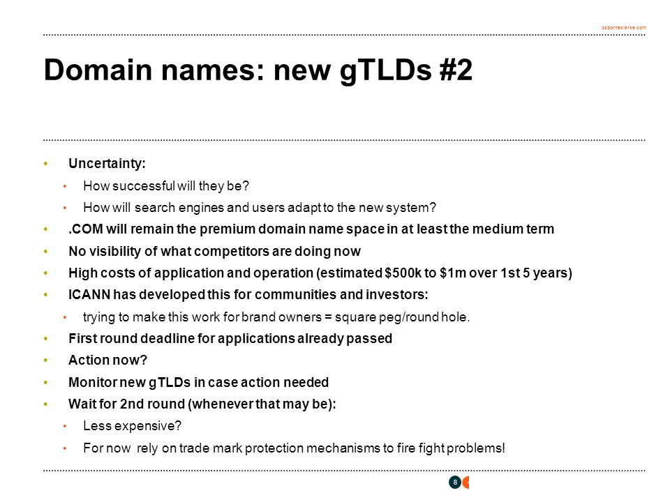 osborneclarke.com New gTLDs predictions March 2013 - first round of gTLDs awarded May 2014 - second round of applications kicks off 9