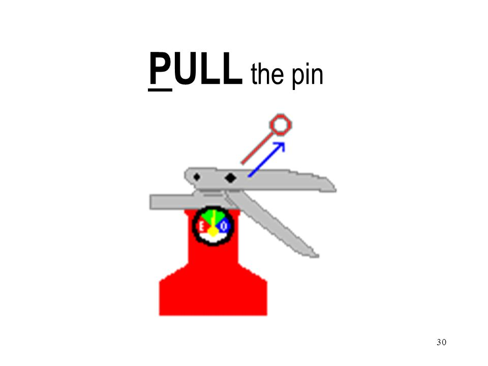 30 PULL the pin