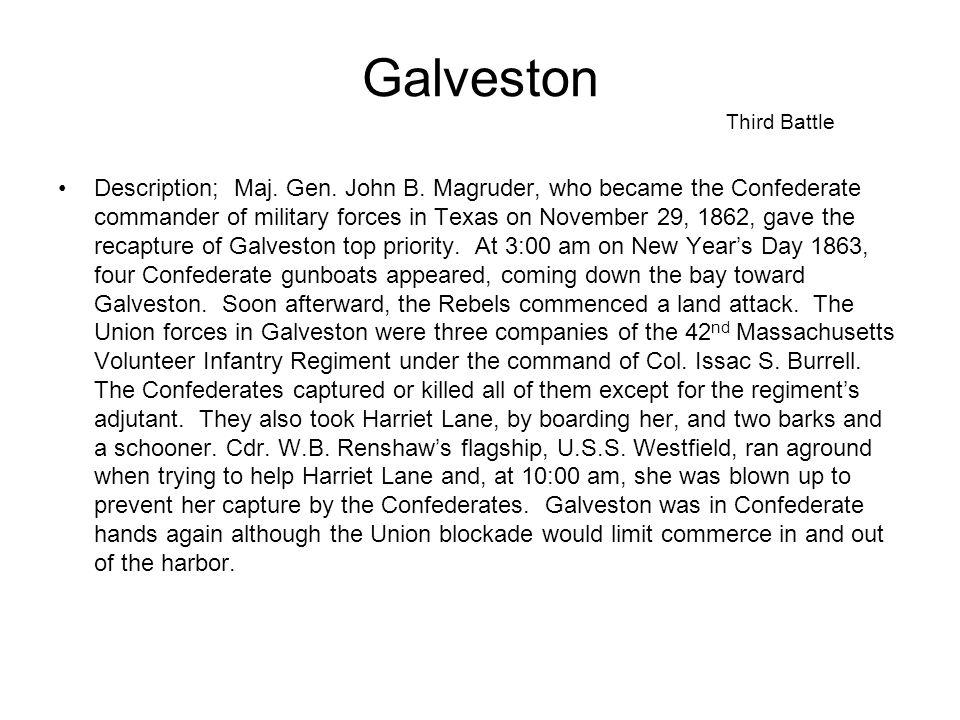 Galveston Third Battle Description; Maj. Gen. John B.