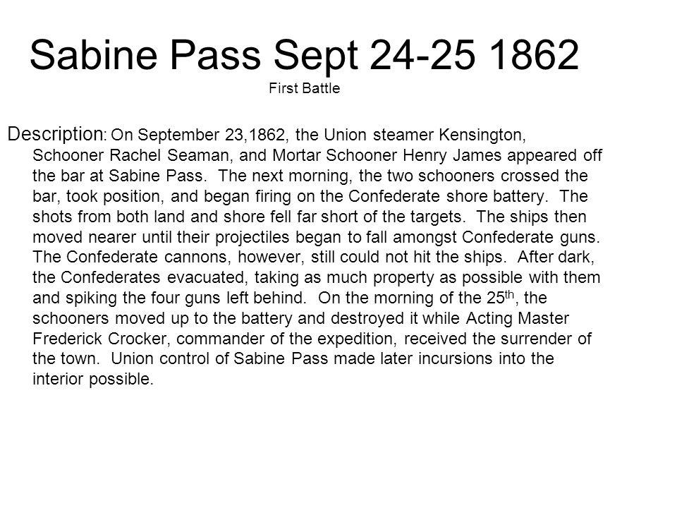Location: Galveston County, Texas Campaign: Operations to Blockade the Texas Coast (1862-63) Date(s): October 4, 1862 Principal Commanders: Cdr.