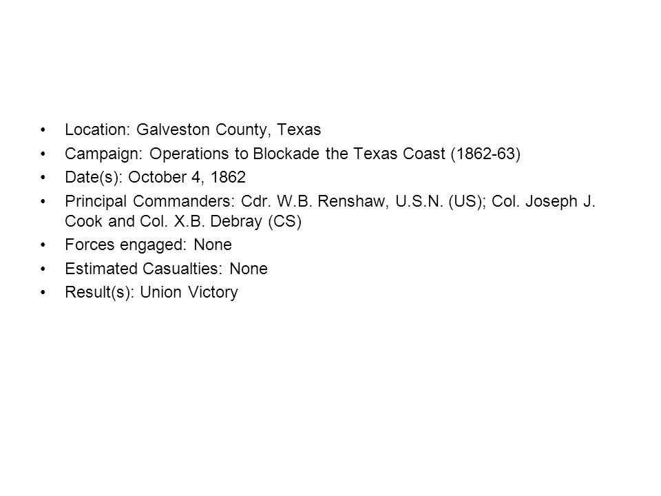 Galveston October 4,1862 Second Battle Description: The U.S.