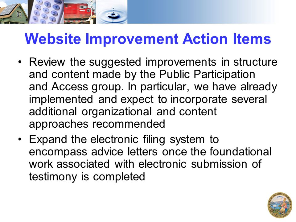 Website Improvement Action Items Review the suggested improvements in structure and content made by the Public Participation and Access group. In part