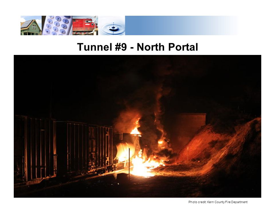 Tunnel #9 - North Portal Photo credit: Kern County Fire Department
