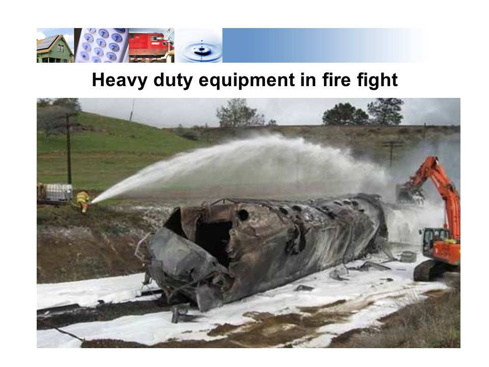 Heavy duty equipment in fire fight