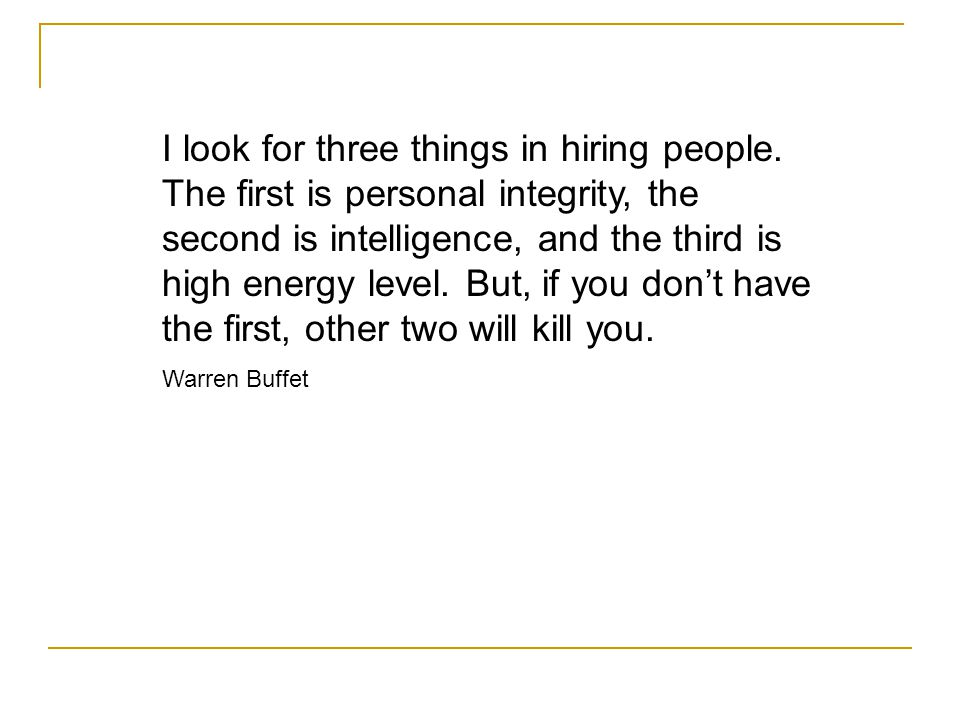 I look for three things in hiring people.