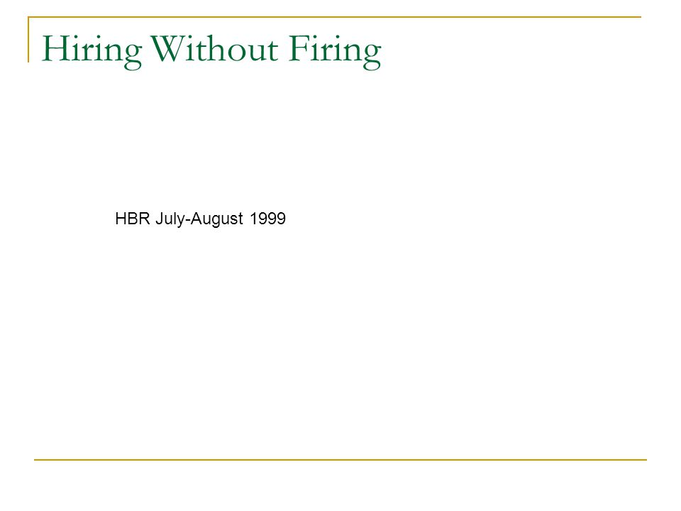 Hiring Without Firing HBR July-August 1999