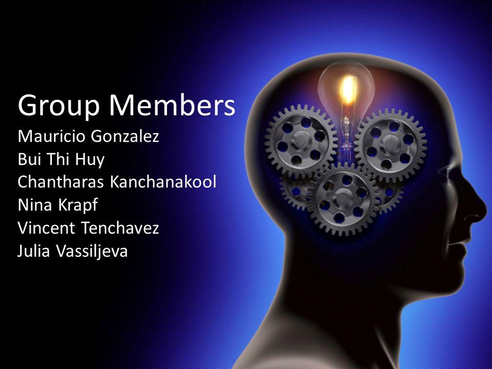 Group Members Mauricio Gonzalez Bui Thi Huy Chantharas Kanchanakool Nina Krapf Vincent Tenchavez Julia Vassiljeva