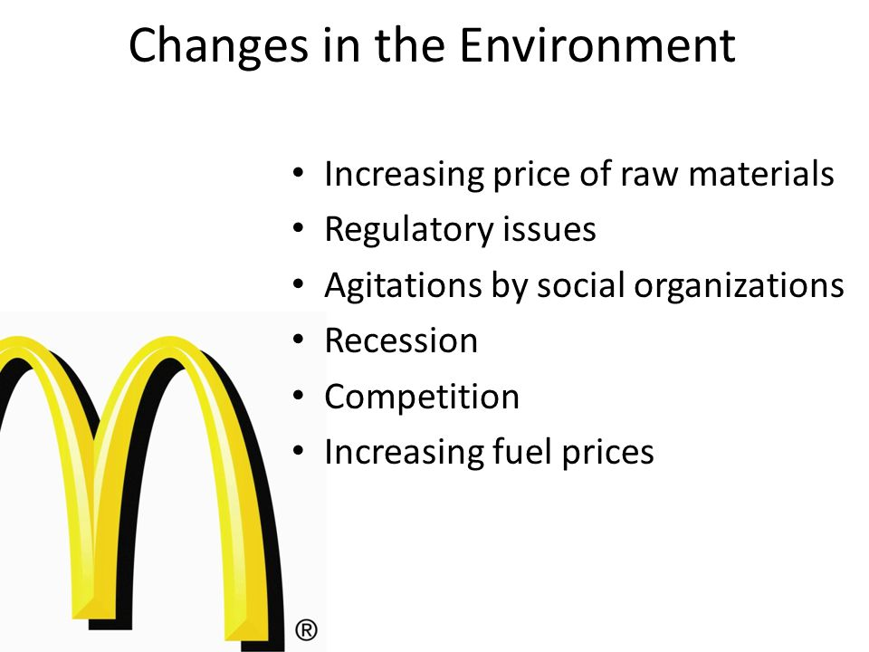 Increasing price of raw materials Regulatory issues Agitations by social organizations Recession Competition Increasing fuel prices Changes in the Environment