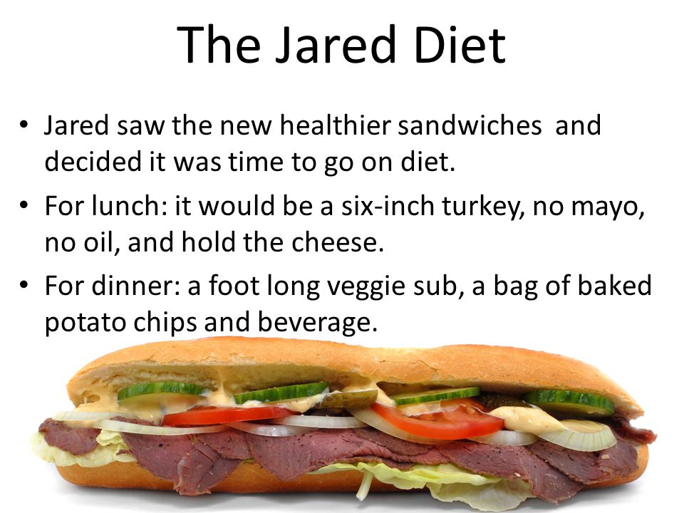 Jared saw the new healthier sandwiches and decided it was time to go on diet.