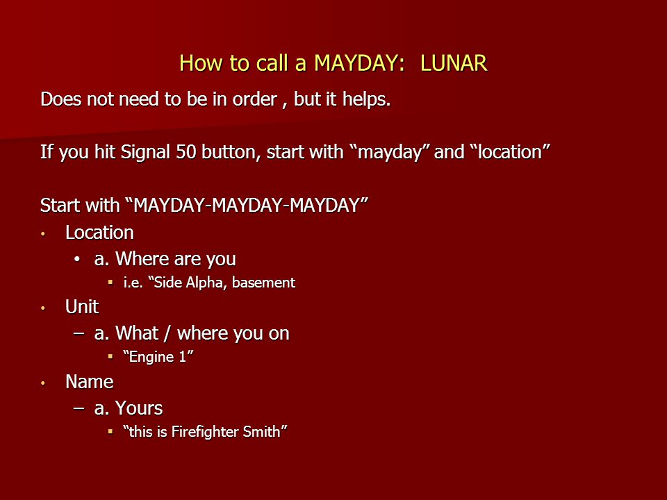 """How to call a MAYDAY: LUNAR Does not need to be in order, but it helps. If you hit Signal 50 button, start with """"mayday"""" and """"location"""" Start with """"MA"""