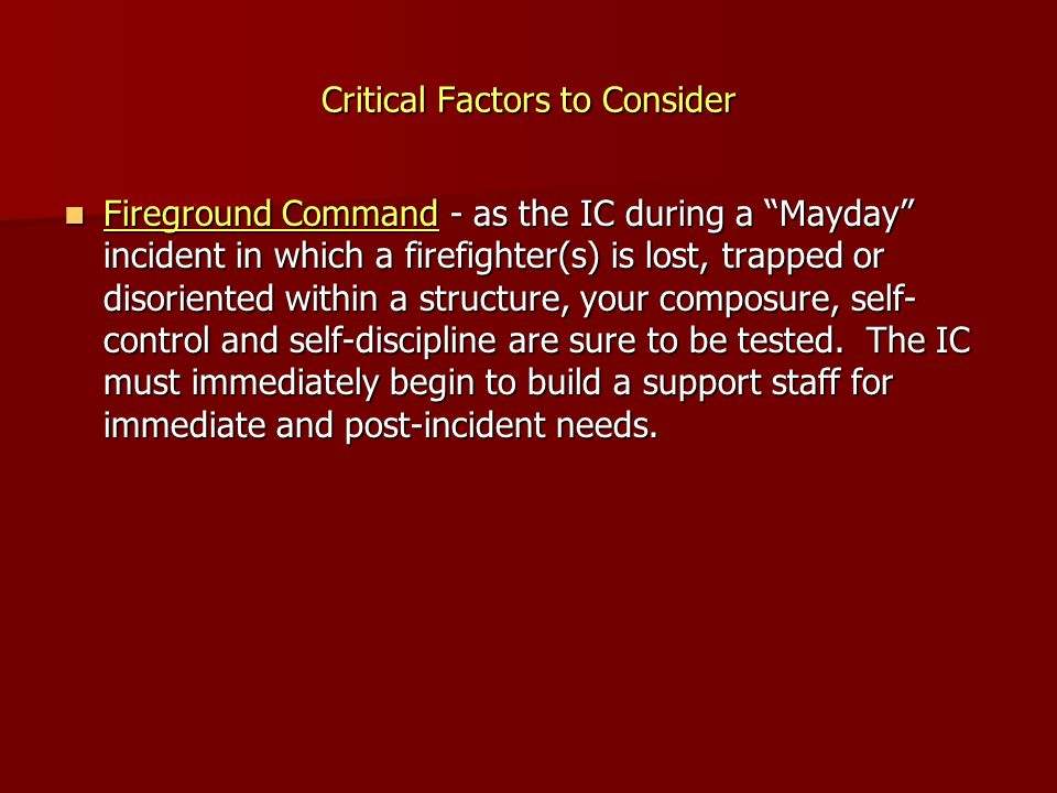 """Critical Factors to Consider Fireground Command - as the IC during a """"Mayday"""" incident in which a firefighter(s) is lost, trapped or disoriented withi"""