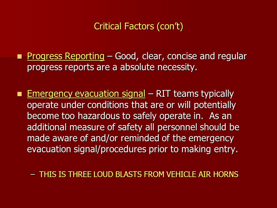 Critical Factors (con't) Progress Reporting – Good, clear, concise and regular progress reports are a absolute necessity. Progress Reporting – Good, c