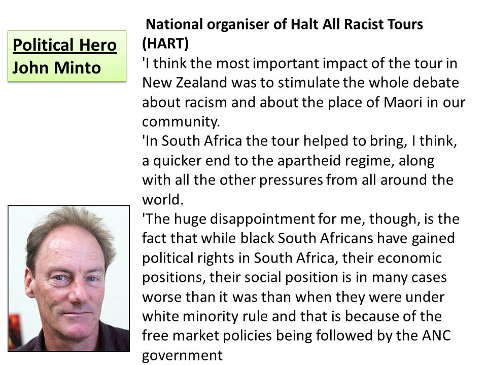 National organiser of Halt All Racist Tours (HART) 'I think the most important impact of the tour in New Zealand was to stimulate the whole debate abo