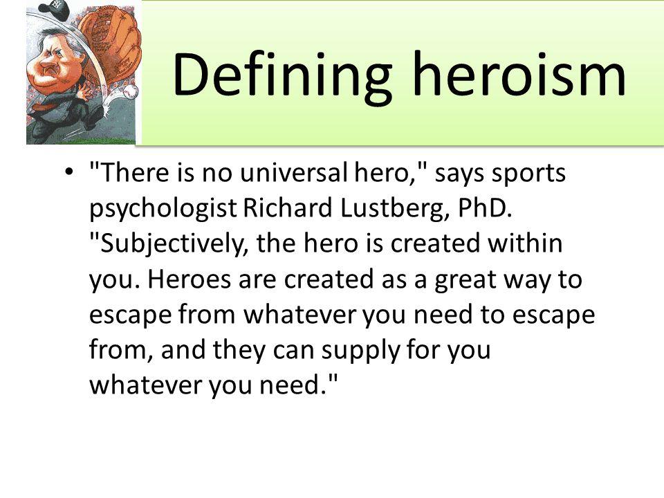 Defining heroism