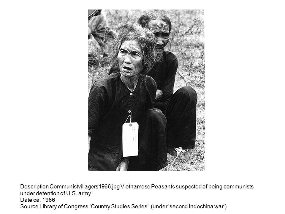 Description Communistvillagers1966.jpg Vietnamese Peasants suspected of being communists under detention of U.S. army Date ca. 1966 Source Library of