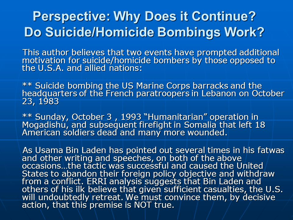Perspective: Why Does it Continue. Do Suicide/Homicide Bombings Work.