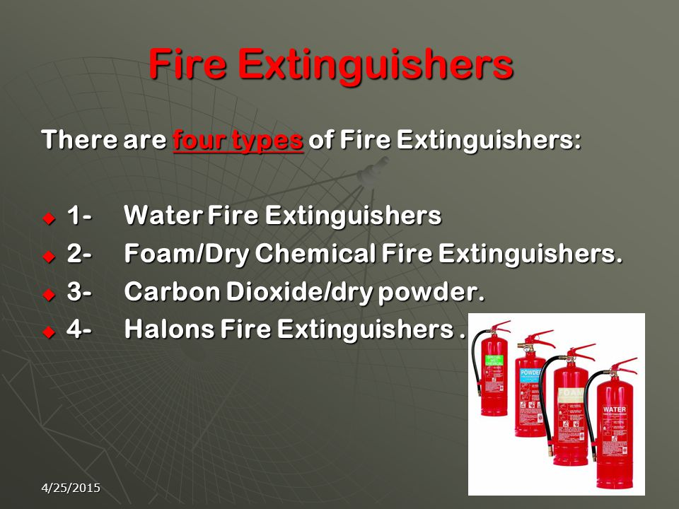 Fire Safety  A – combustibles  B – flammable liquids  C – energized equipment  D – flammable metals