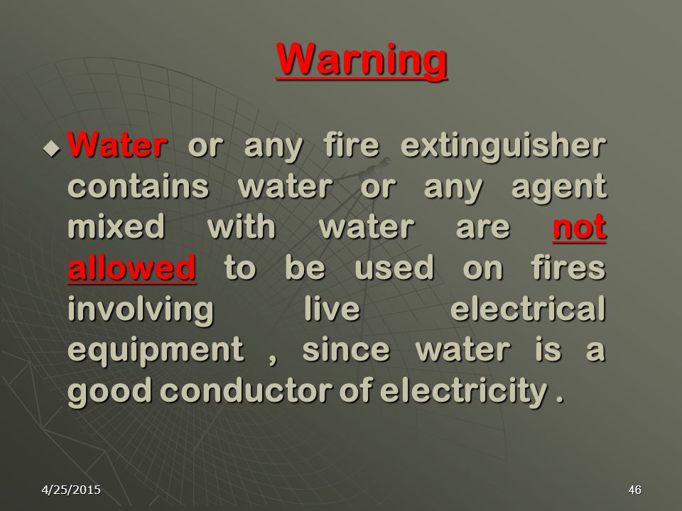 4/25/201545 Inspect equipment frequently. Keep equipment away from water.