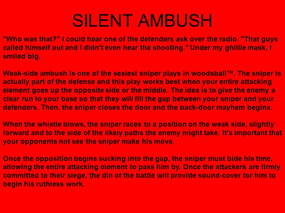 SILENT AMBUSH Who was that? I could hear one of the defenders ask over the radio.