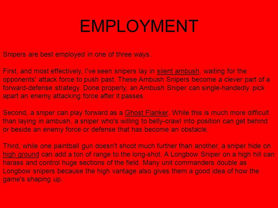 EMPLOYMENT Snipers are best employed in one of three ways.