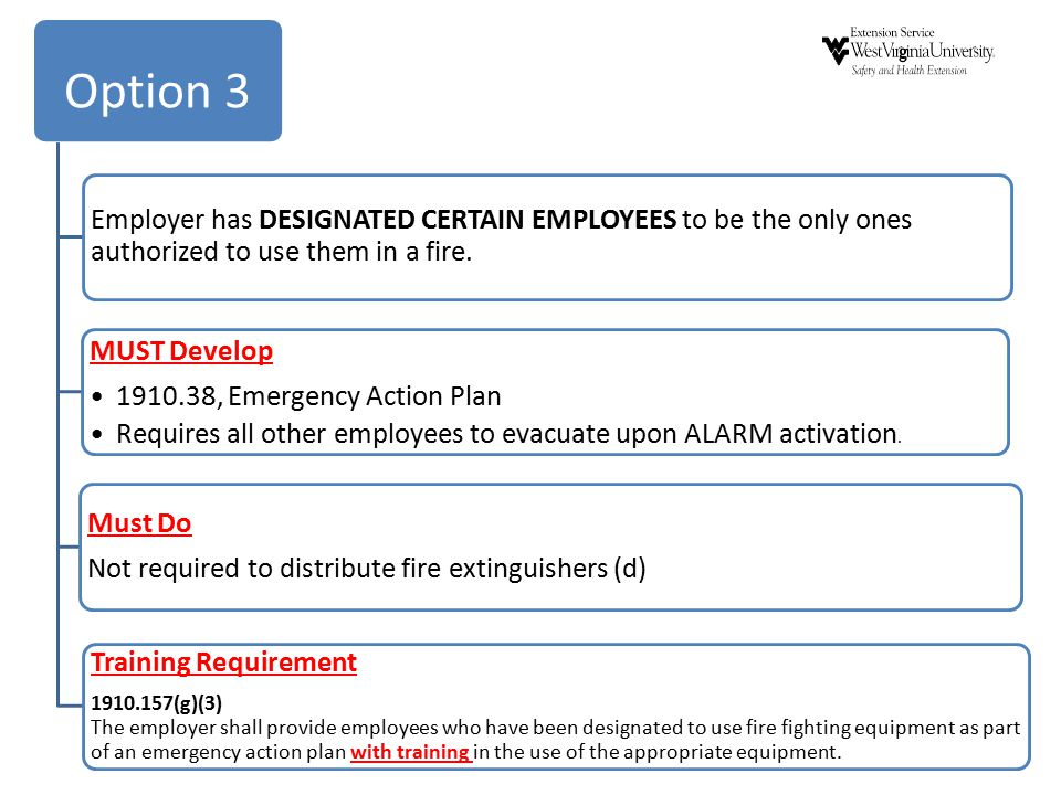 Option 3 Employer has DESIGNATED CERTAIN EMPLOYEES to be the only ones authorized to use them in a fire. MUST Develop 1910.38, Emergency Action Plan R