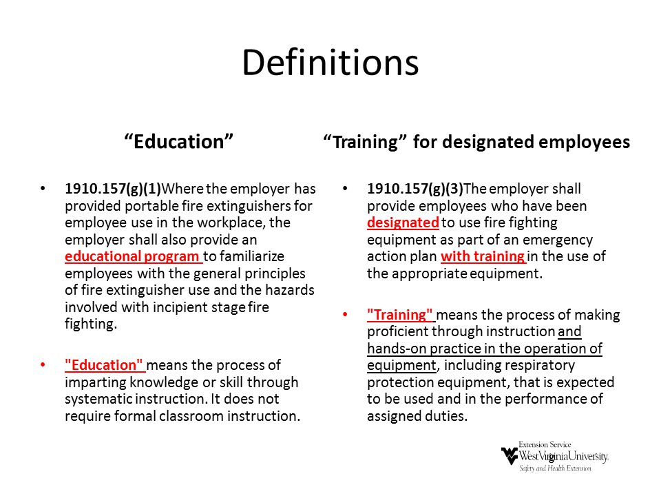 "Definitions ""Education"" 1910.157(g)(1)Where the employer has provided portable fire extinguishers for employee use in the workplace, the employer shal"