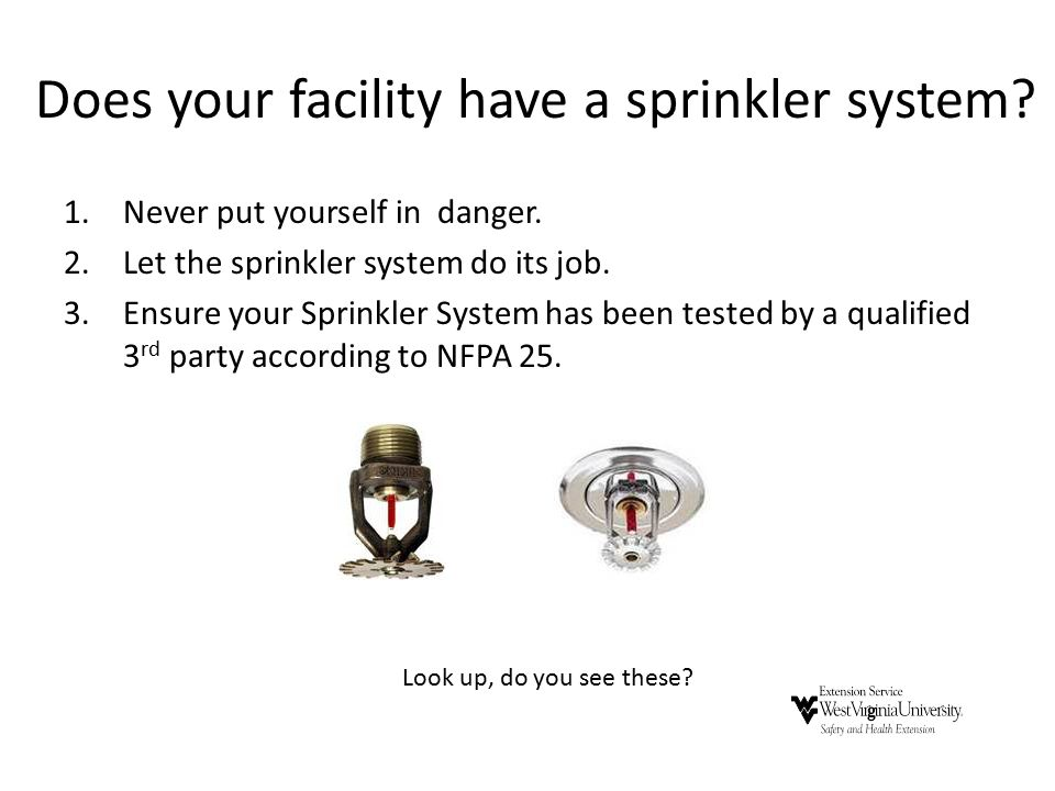 Does your facility have a sprinkler system.1.Never put yourself in danger.