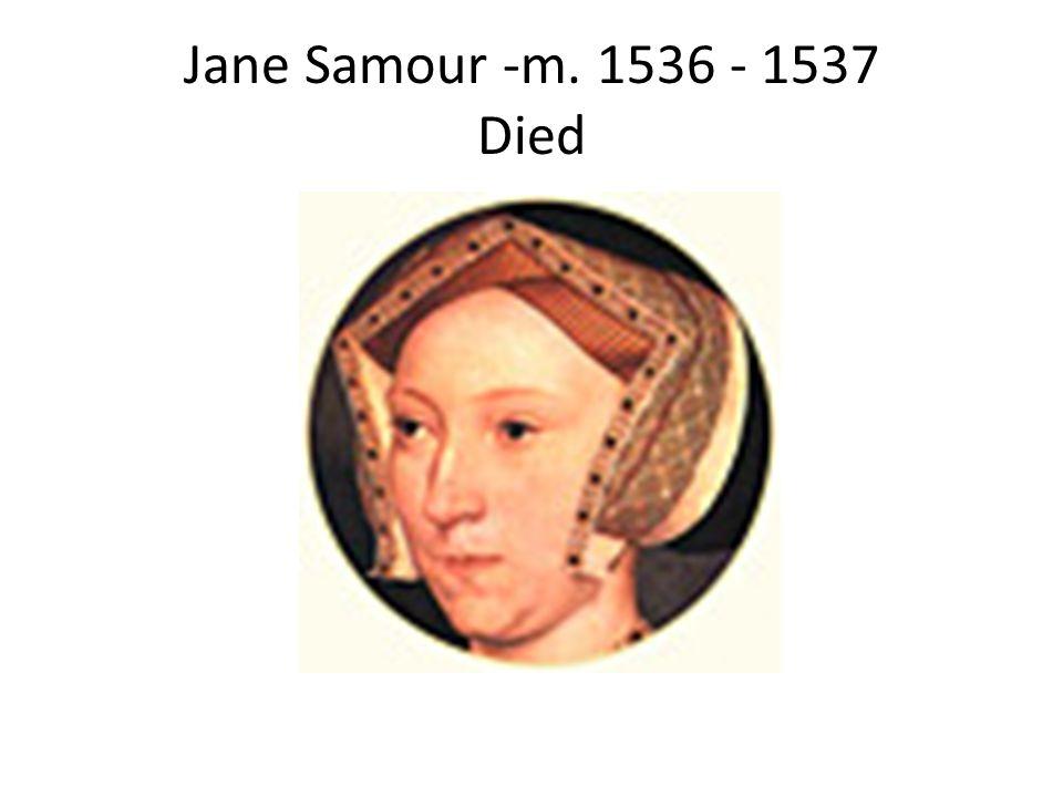 Jane Samour -m. 1536 - 1537 Died