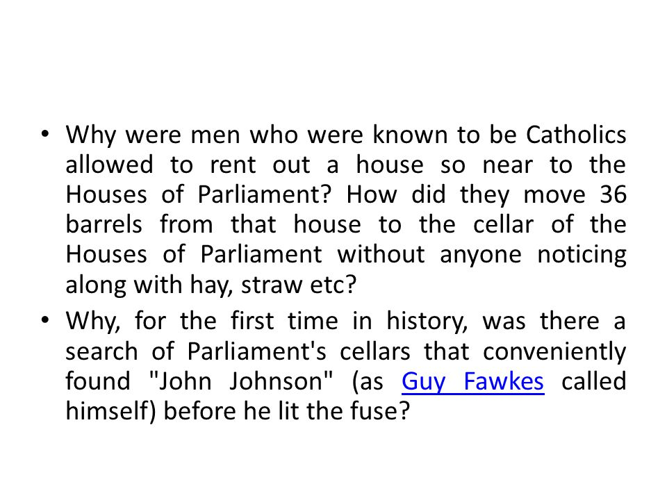 Why were men who were known to be Catholics allowed to rent out a house so near to the Houses of Parliament? How did they move 36 barrels from that ho