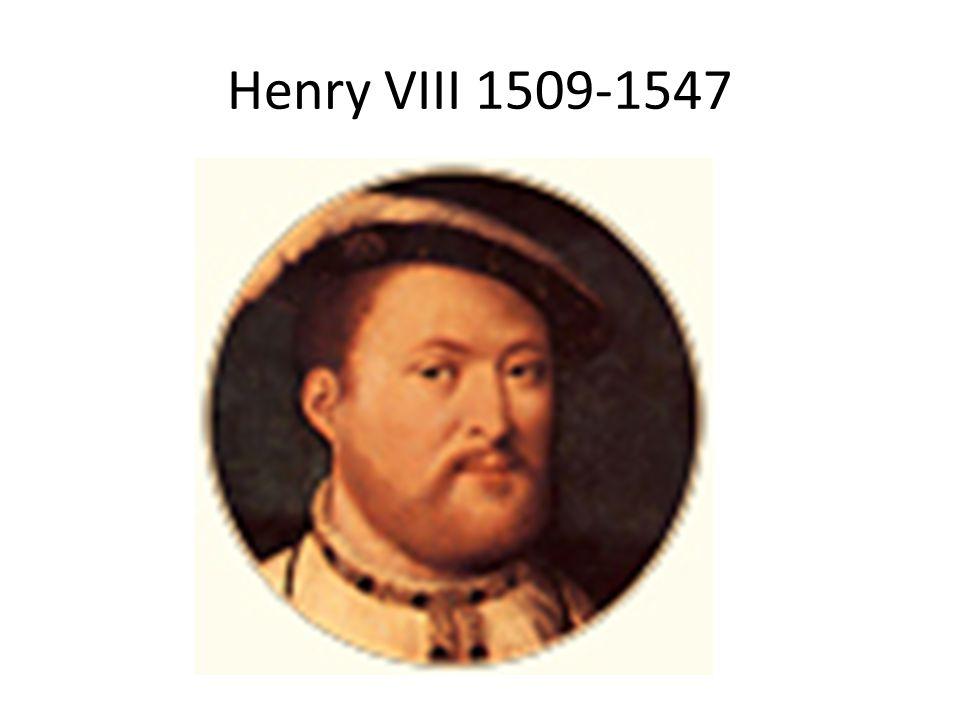 Henry VIII 1509-1547
