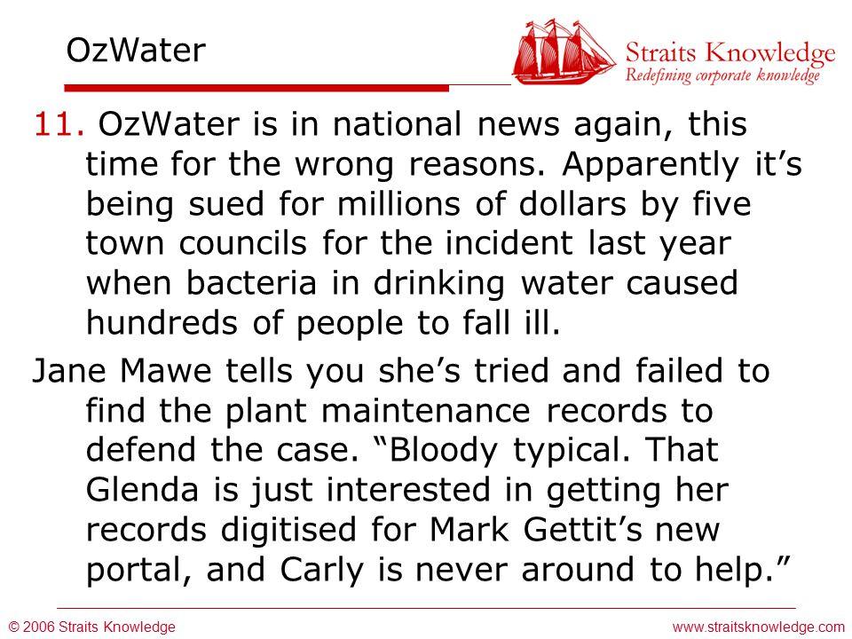 © 2006 Straits Knowledge OzWater www.straitsknowledge.com 11.
