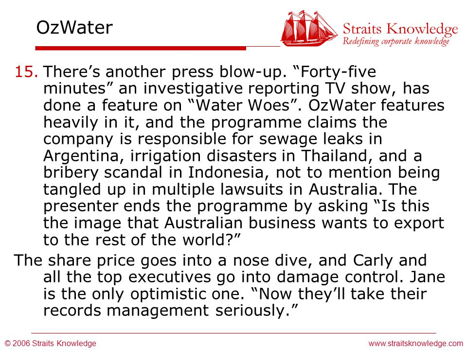 © 2006 Straits Knowledge OzWater www.straitsknowledge.com 15.There's another press blow-up.