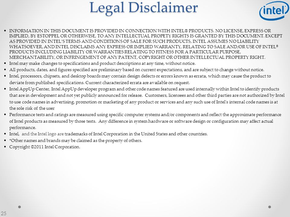 25 Legal Disclaimer INFORMATION IN THIS DOCUMENT IS PROVIDED IN CONNECTION WITH INTEL® PRODUCTS.
