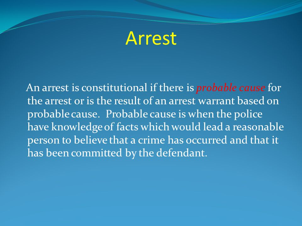 Arrest When can the police stop you? Does there always have to be probable cause?