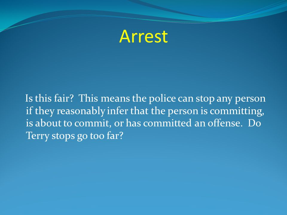 Arrest Police have been on patrol and heightened alert in a section of the city that has numerous bars.