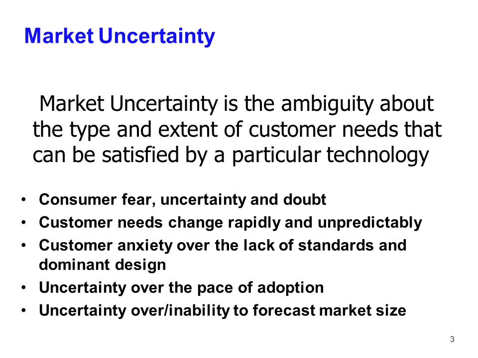 4 Technology Uncertainty Uncertainty over whether the new innovation will function as promised Uncertainty over timetable for new product development Ambiguity over whether the supplier will be able to fix customer problems with the technology Concerns over unanticipated/unintended consequences Concerns over obsolescence Technology Uncertainty is not knowing whether the technology or the company can deliver on its promise