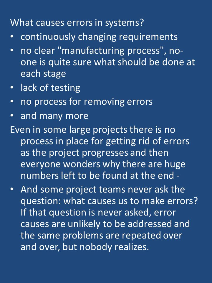 What causes errors in systems? continuously changing requirements no clear