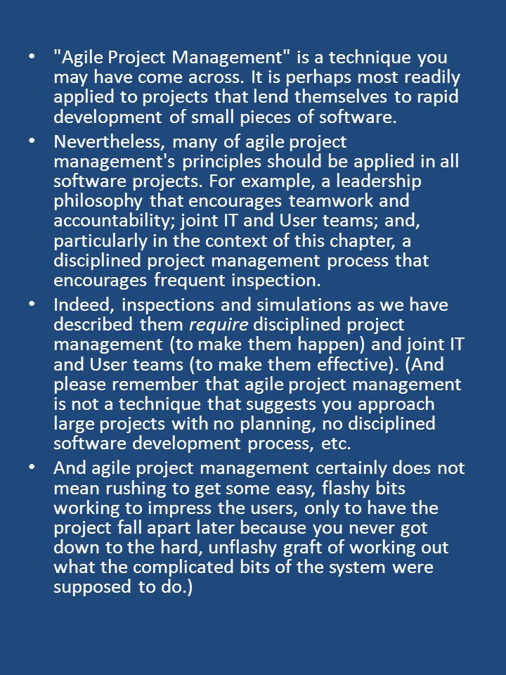 Agile Project Management is a technique you may have come across.