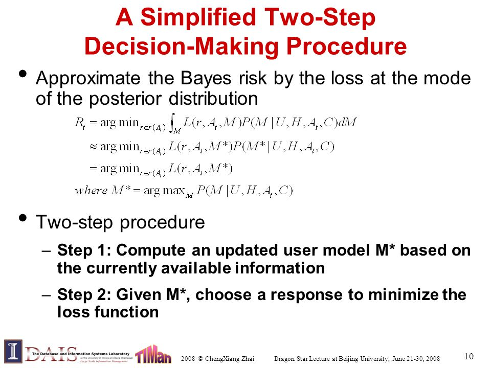 2008 © ChengXiang Zhai Dragon Star Lecture at Beijing University, June 21-30, 2008 10 Approximate the Bayes risk by the loss at the mode of the poster