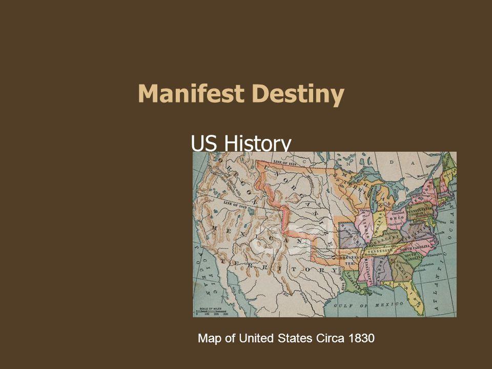 Manifest Destiny US History Map of United States Circa 1830