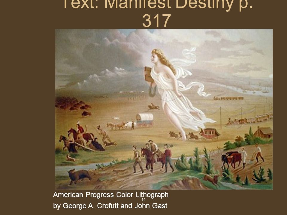 14 Text: Manifest Destiny p. 317 American Progress Color Lithograph by George A.