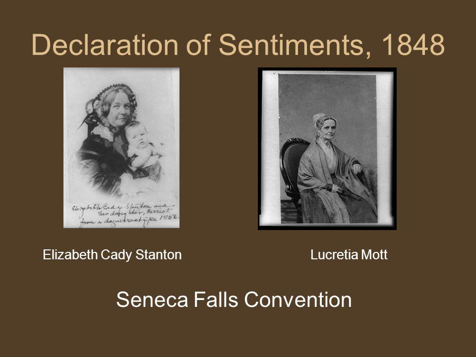 Declaration of Sentiments, 1848 Elizabeth Cady StantonLucretia Mott Seneca Falls Convention