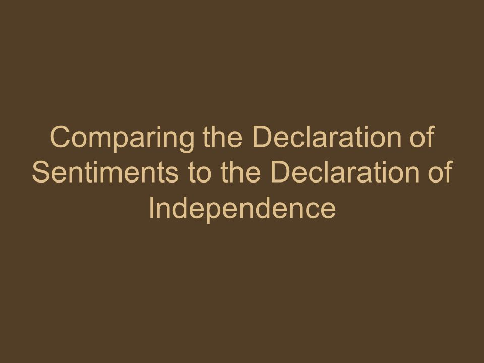 Comparing the Declaration of Sentiments to the Declaration of Independence