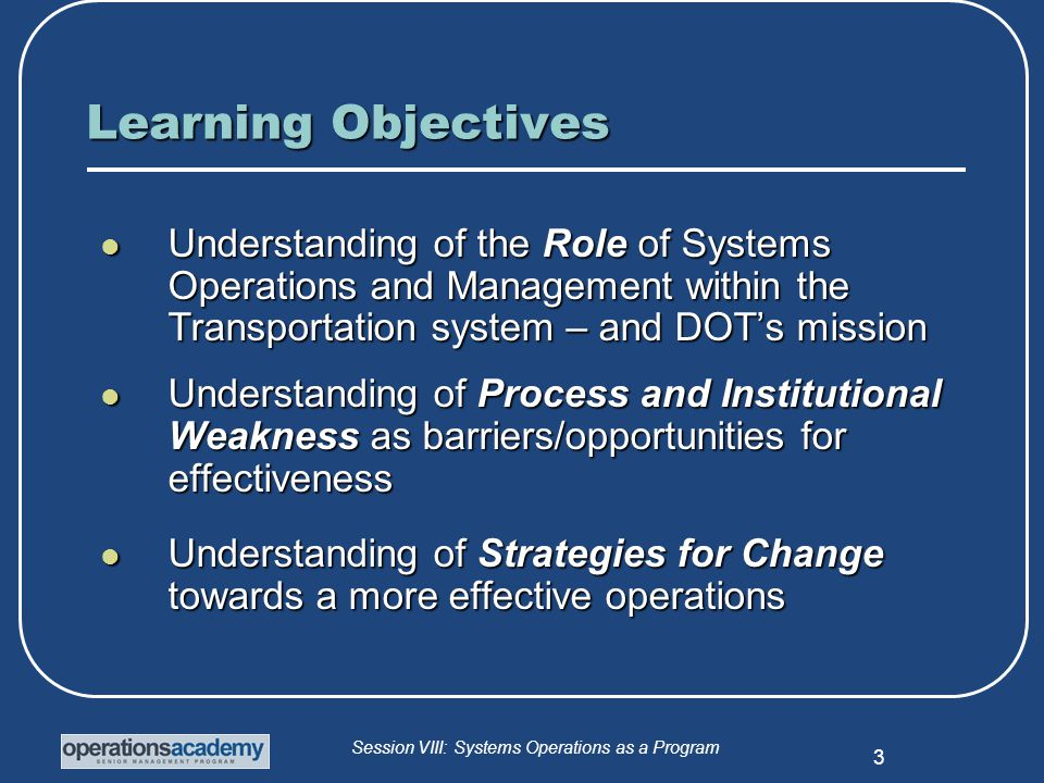 Session VIII: Systems Operations as a Program 4 Topics Covered A.