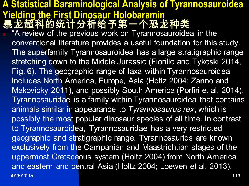 4/25/2015113 A Statistical Baraminological Analysis of Tyrannosauroidea Yielding the First Dinosaur Holobaramin 暴龙超科的统计分析给予第一个恐龙种类 A review of the previous work on Tyrannosauroidea in the conventional literature provides a useful foundation for this study.