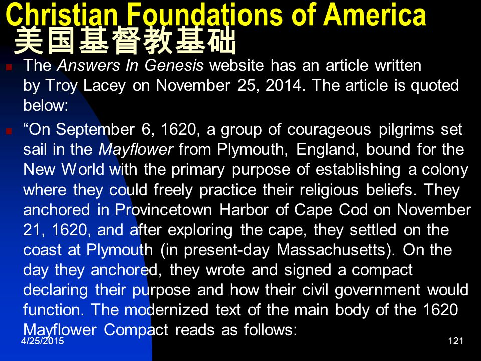 4/25/2015121 Christian Foundations of America 美国基督教基础 The Answers In Genesis website has an article written by Troy Lacey on November 25, 2014.
