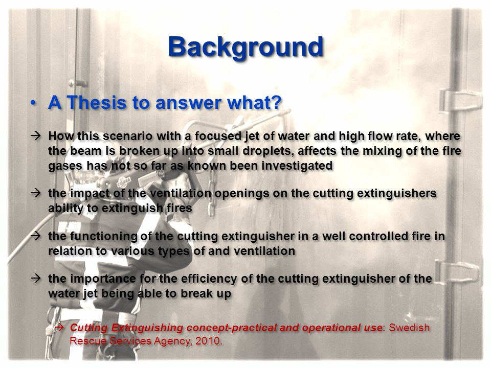 BackgroundBackground A Thesis to answer what?  How this scenario with a focused jet of water and high flow rate, where the beam is broken up into sma